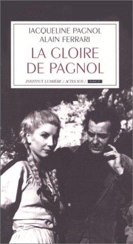 """La gloire de Pagnol, suivi de """"Avec: Alain Ferrari; Jacqueline"""