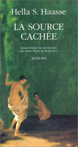 Source Cachee (Romans, nouvelles, récits) (French Edition) (9782742718726) by Haasse, Hella S.