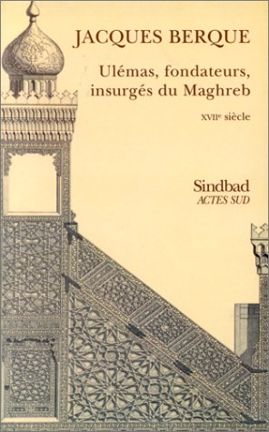 9782742718832: Ulémas, fondateurs insurgés du Maghreb, XVIIe siècle