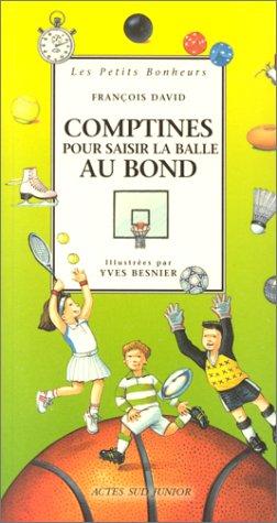 COMPTINES POUR SAISIR LA BALLE AU BOND: DAVID FRAN�OIS