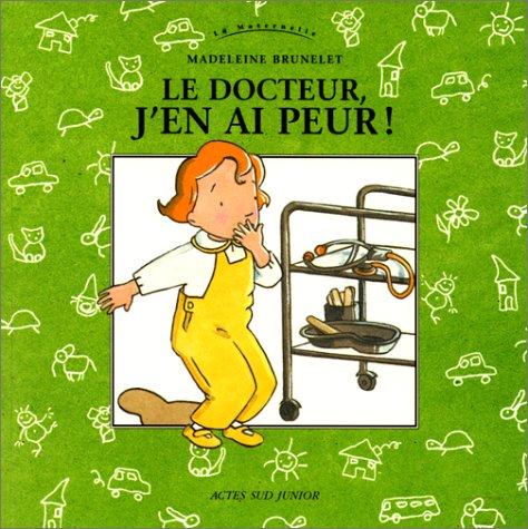 DOCTEUR J'EN AI PEUR (LE): BRUNELET MADELEINE