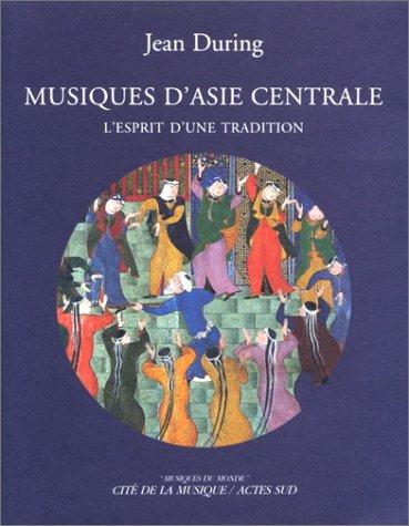 9782742720149: Musiques d'Asie centrale: L'esprit d'une tradition (Musiques du monde) (French Edition)
