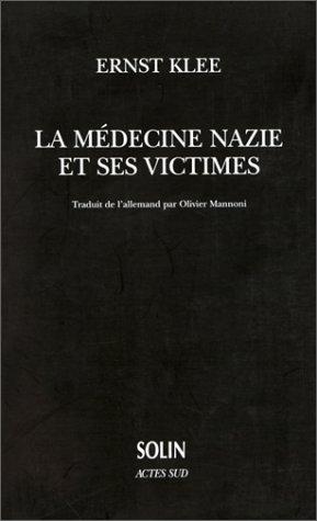 9782742720460: La médecine nazie et ses victimes