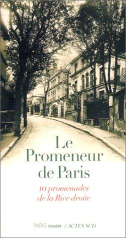 9782742721467: Le Promeneur de Paris : 10 promenades de la rive droite