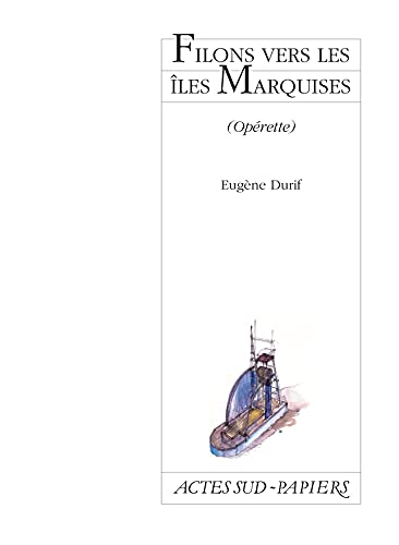 9782742721580: Filons vers les îles Marquises : Opérette, [Limoges, Théâtre de l'Union, CDN du Limousin, 26 février 1999]