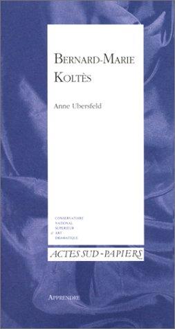 9782742721603: Bernard-Marie Koltès (Actes sud-Papiers) (French Edition)