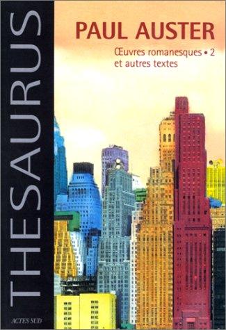Oeuvres romanesques et Autres textes, tome 2: Auster, Paul