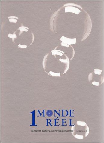 1 monde réel: Michel Cassé; Andrei Ujica; Fondation Cartier pour l'art contemporain