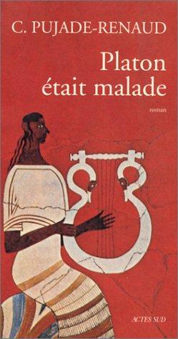 9782742723447: Platon était malade: Roman (Domaine français) (French Edition)