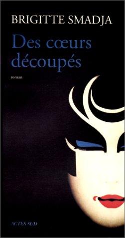Des coeurs decoupes: Roman (Domaine francais) (French: Smadja, Brigitte