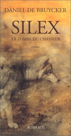 9782742724147: Silex: La Tombe Du Chasseur (Domaine français) (French Edition)
