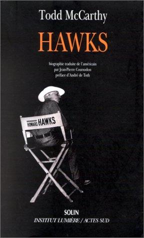 Hawks (French Edition): Todd MacCarthy