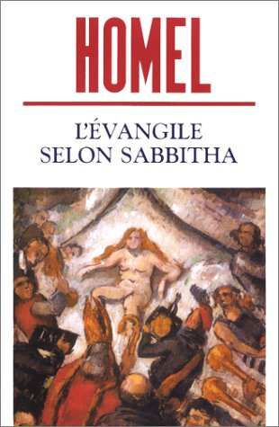 L'evangile selon sabbitha (French Edition) (2742725822) by David Homel