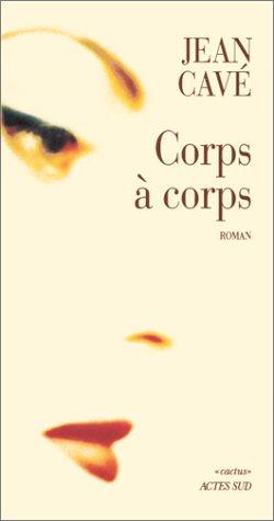 Corps à corps: Cavé, Jean