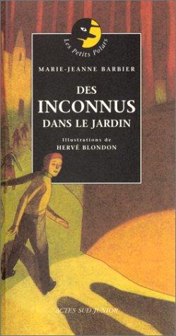 DES INCONNUS DANS LE JARDIN: BARBIER MARIE-JEANNE