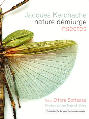 9782742726813: Nature démiurge. Collection d'insectes de Jacques Kerchache