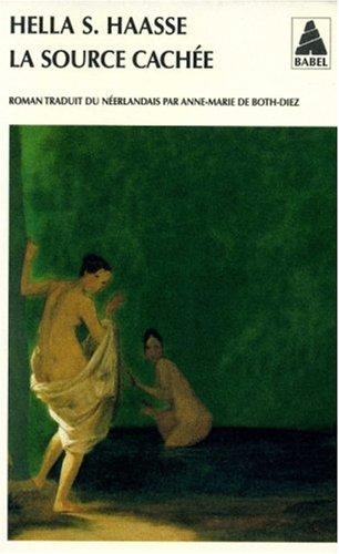 Source cachee (la) bab n°432 (Babel) (French Edition) (9782742727711) by Haasse, Hella Serafia