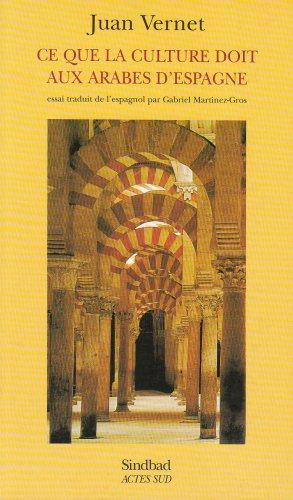Ce que la Culture doit aux Arabes d'Espagne.: VERNET , Juan.