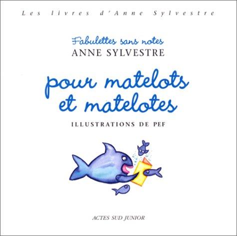 FABULETTES SANS NOTES POUR MATELOTS ET MATELOTES: SYLVESTRE ANNE