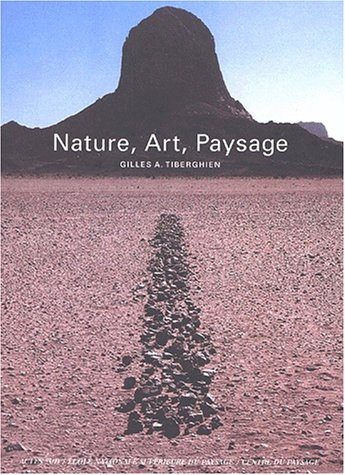Nature, art, paysage: Tiberghien, Gilles
