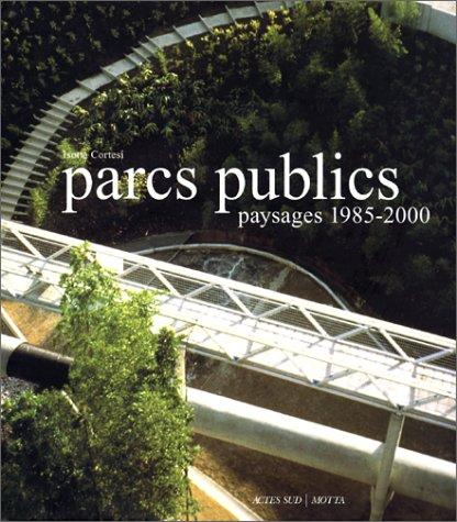 9782742728541: Parcs publics : Paysages 1985-2000