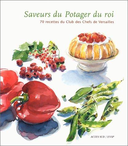 9782742728725: Saveurs du potager du roi. 70 recettes du Club des chefs de Versailles