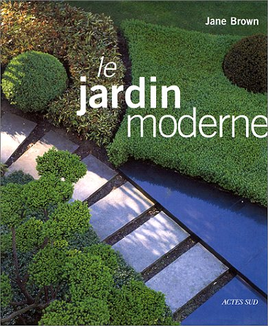 Le Jardin moderne: Brown, Jane