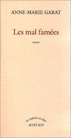 9782742728763: Les mal famées: Roman (Un endroit où aller) (French Edition)