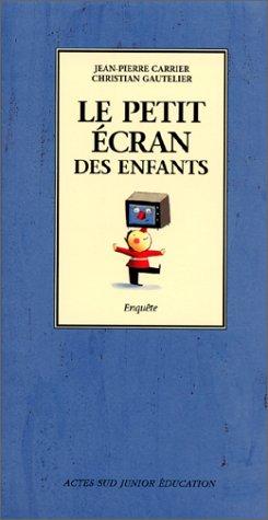PETIT ÉCRAN DES ENFANTS (LE): CARRIER JEAN-PIERRE