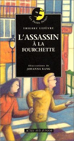 ASSASSIN À LA FOURCHETTE (L'): LEFÈVRE THIERRY