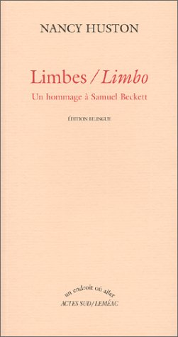 Limbes =: Limbo : un hommage à Samuel Beckett (Un endroit où aller) (French Edition) (9782742730483) by Nancy Huston