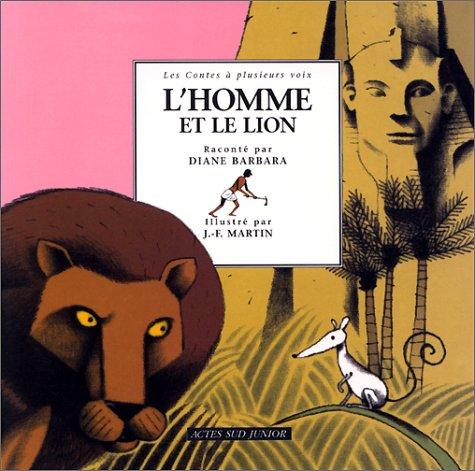 9782742730636: L'Homme et le Lion : Un conte d'Egypte
