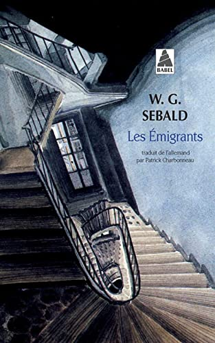 Emigrants (les) bab n°459 (Babel) (French Edition): Sebald, W. G.