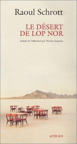 DÉSERT DE LOP NOR (LE): SCHROTT RAOUL