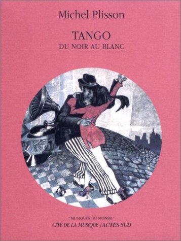 9782742731916: Tango. Du noir au blanc, avec CD audio (Musiques du monde)