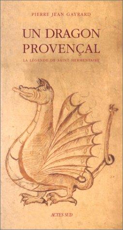 9782742732289: Un dragon provençal : La Légende de Saint Hermentaire