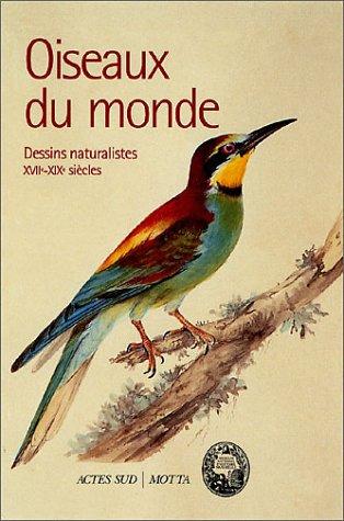 9782742732432: Oiseaux du monde. Dessins naturalistes XVIIème-XIXème siècles