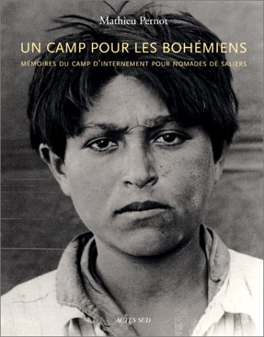 Un camp pour les Bohemiens: Memoires du camp d'internement pour nomades de Saliers (French ...
