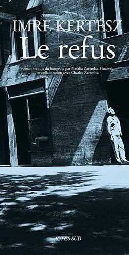 Le Refus (French Edition): Kertesz, Imre