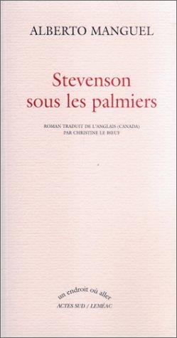 Stevenson sous le palmier (Un endroit où aller) (French Edition) (9782742733101) by Manguel, Alberto