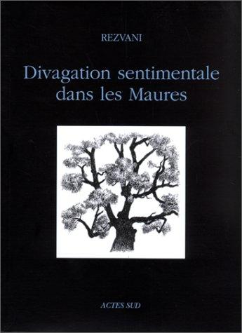 DIVAGATIONS SENTIMENTALES DANS LES MAURES: REZVANI