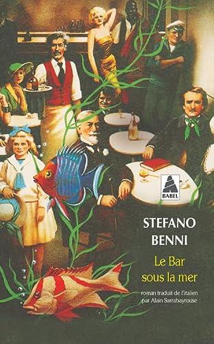 Le bar sous la mer (French Edition): Stefano Benni