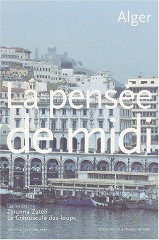 9782742733576: La pensée de midi, n°4 : Alger, un regard intérieur
