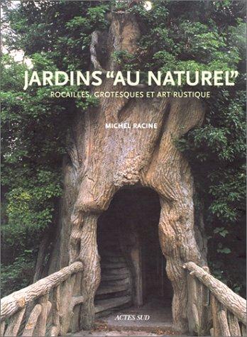 """Jardins """"au naturel"""": Rocailles, grotesques et art rustique : essai (French Edition): ..."""