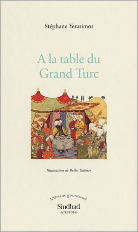 9782742734436: A la table du Grand Turc