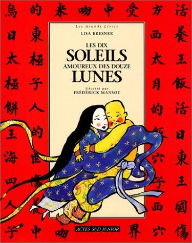 Dix soleils amoureux des douze lunes (les) (Les grands livres)