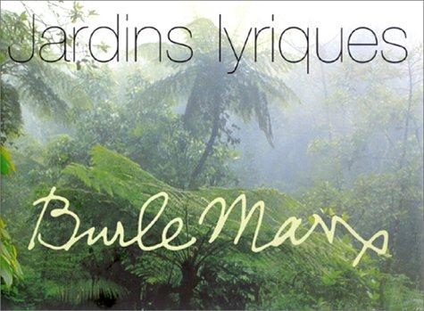 Burle Marx : Jardins lyriques: Montero, Marta Iris
