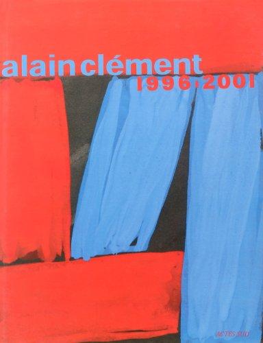 9782742735655: Alain Clément, 1996-2001