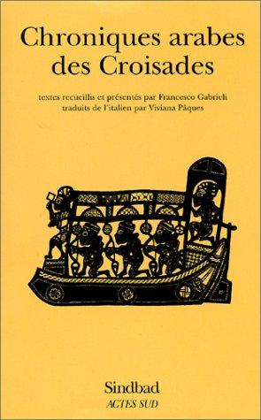 Chroniques Arabes des Croisades: Gabrieli, Francesco; Paques,