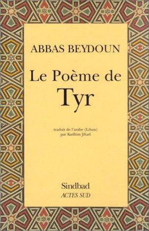 Le Poème de Tyr: Abbas Beydoun; Kadhim